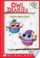 Warm Hearts Day  A Branches Book  Owl Diaries  5