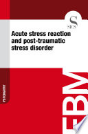 Acute Stress Reaction And Post Traumatic Stress Disorder