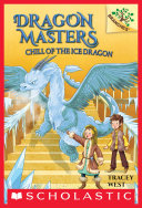 Chill of the Ice Dragon: A Branches Book (Dragon Masters #9) Part Of Scholastic S Early Chapter
