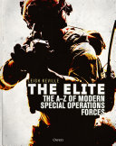 The Elite  the A Z Encyclopedia of Modern Special Operations Forces