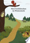 Maxi Eichhörnchen im Winterstreik