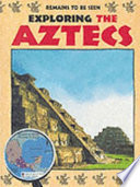 Exploring the Aztecs