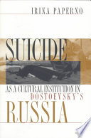 Suicide as a Cultural Institution in Dostoevsky's Russia