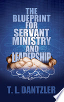 The Blueprint for Servant Ministry and Leadership