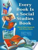 Every Book Is A Social Studies Book How To Meet Standards With Picture Books K 6