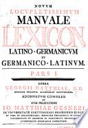 Novum Locupletissimum Manuale Lexicon Latino Germanicum Et Germanico Latinum Cum Praefatione J M Gesneri Etc With A Portrait Of J M Gesner