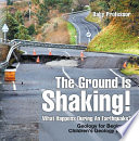 The Ground Is Shaking  What Happens During An Earthquake  Geology for Beginners  Children s Geology Books Book PDF
