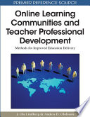 Online Learning Communities and Teacher Professional Development  Methods for Improved Education Delivery