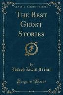 The Best Ghost Stories  Classic Reprint