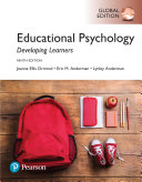 Educational Psychology: Developing Learners, Global Edition