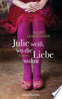 Julie wei    wo die Liebe wohnt