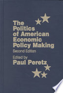 The Politics of American Economic Policy Making