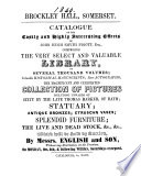Brockley hall, Somerset. Catalogue of the ... effects of John Hugh Smyth Pigott, which will be sold by auction, on Oct. 8th, & following weeks. [2 pt. With MS. notes].