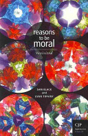 Reasons To Be Moral Revisited : question is the central subject matter of...