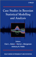Case Studies in Bayesian Statistical Modelling and Analysis