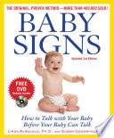 Baby Signs  How to Talk with Your Baby Before Your Baby Can Talk  Third Edition