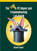 The Complete PC Repair and Troubleshooting Lab Guide