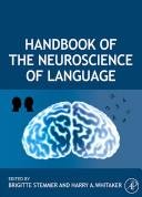Handbook of the Neuroscience of Language