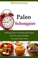 Paleo Schongarer Phänomenale Schmortopf Rezepte Für Die Ganze Familie, Das Ganze Jahr Über