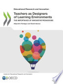 Educational Research and Innovation Teachers as Designers of Learning Environments The Importance of Innovative Pedagogies