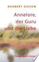 Annelore  der Guru und die Liebe