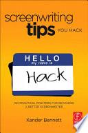 Screenwriting Tips You Hack