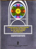 A Sociolinguistic Investigation of the English Spoken by the Anglo Indians in Mysore City