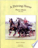 A Driving Horse Photo Album : ...