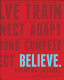 Believe Training Journal  New Red Edition
