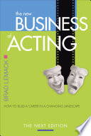 The New Business of Acting  The Next Edition