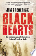 Black Hearts : iraq, 2005. a platoon of young soldiers from...