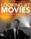 Looking At Movies : dynamic introduction to film studies...