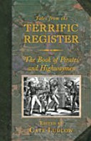 Tales from the Terrific Register  The Book of Pirates and Highwaymen Thrilled Its Readers With Tales Of