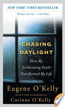 Chasing Daylight  How My Forthcoming Death Transformed My Life