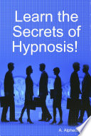 Learn The Secrets Of Hypnosis