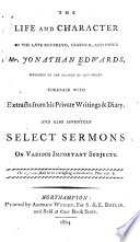 The Life And Character Of The Late Reverend Learned And Pious Mr Jonathan Edwards