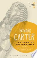 The Tomb of Tutankhamun  Volume 1