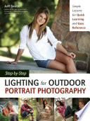 Step-by-Step Lighting for Outdoor Portrait Photography Simple Lessons for Quick Learning and Easy Reference