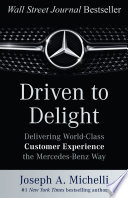 Driven to Delight  Delivering World Class Customer Experience the Mercedes Benz Way