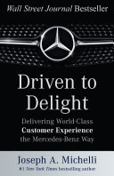 cover img of Driven to Delight: Delivering World-Class Customer Experience the Mercedes-Benz Way