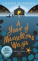 A Year Of Marvellous Ways : in a remote cornish creek for nearly...