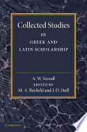 Collected Studies In Greek And Latin Scholarship book