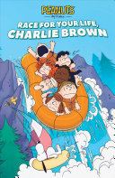 Race For Your Life, Charlie Brown! : in a river-raft race against some cheating...