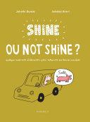 Shine ou not shine ?