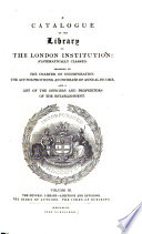 A Catalogue of the Library of the London Institution: The general library