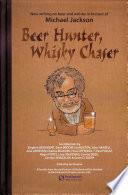 Beer Hunter, Whisky Chaser