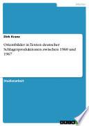 Orientbilder in Texten deutscher Schlagerproduktionen zwischen 1960 und 1967