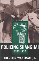 Policing Shanghai, 1927-1937