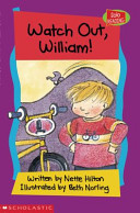 Watch Out William