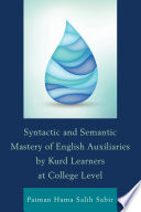 Syntactic and Semantic Mastery of English Auxiliaries by Kurd Learners at College Level